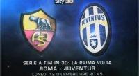 Promo - La Serie A anche in 3D con Roma-Juventus su Sky Sport