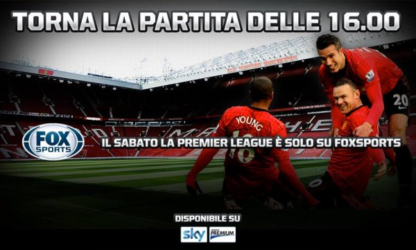 La Premier League il sabato alle 16 torna in diretta su Fox Sports