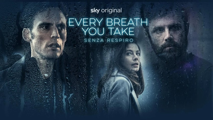 Lunedi 27 Settembre 2021 Sky e Premium Cinema, Every Breth You Take - Senza respiro