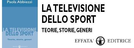 In libreria da Novembre 'La televisione dello sport' di Paola Abbiezzi