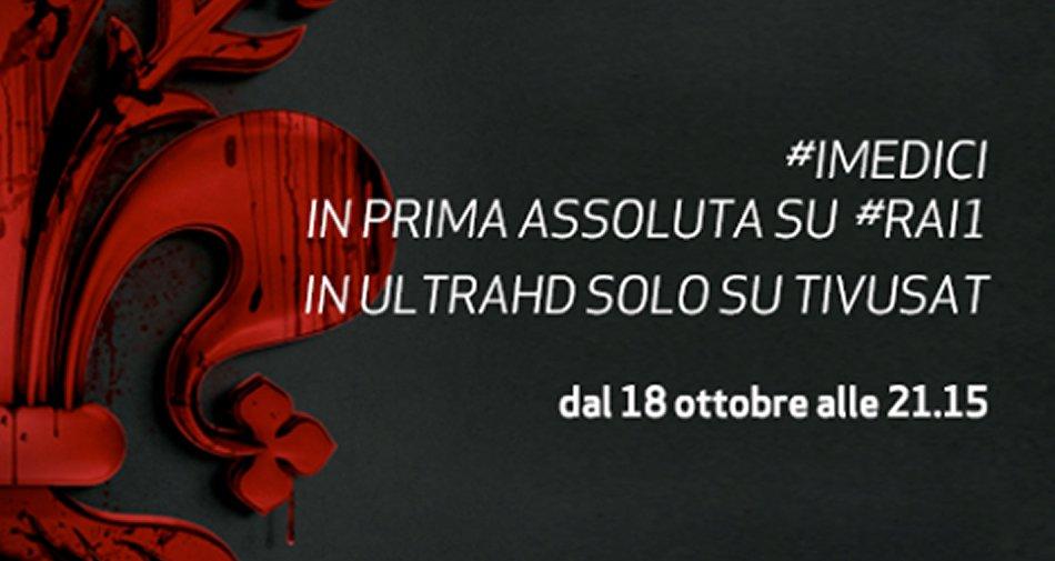 Via satellite su Rai 4K 'I Medici' in Ultra HD, dal 18 ottobre al canale 210 di Tivùsat