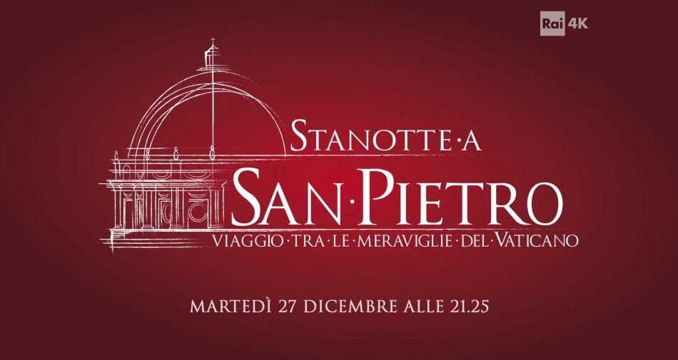 Stanotte a San Pietro, stasera su Rai 1 HD (anche in 4K su Tivùsat canale 210)