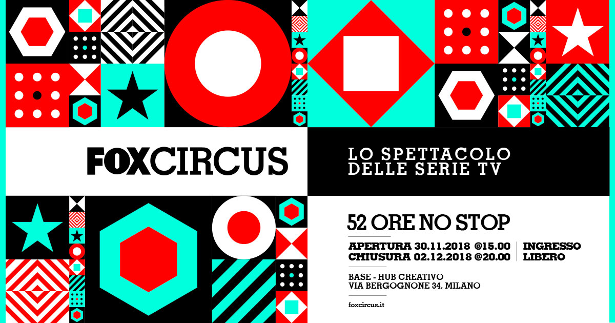 Fox Circus, 52 ore non-stop di intrattenimento ed anteprime a Milano