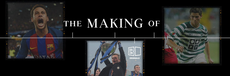 «The Making Of», la serie originale DAZN che racconta le stelle del calcio