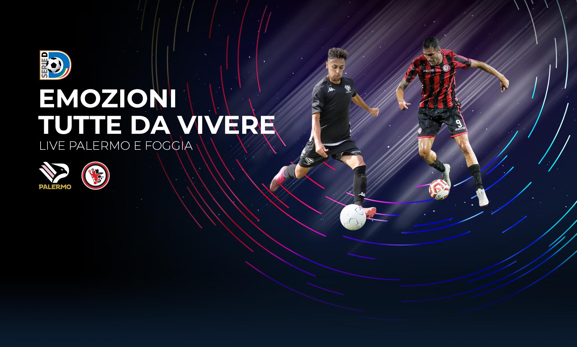 Serie D, Palermo e Foggia in diretta streaming su Eleven Sports