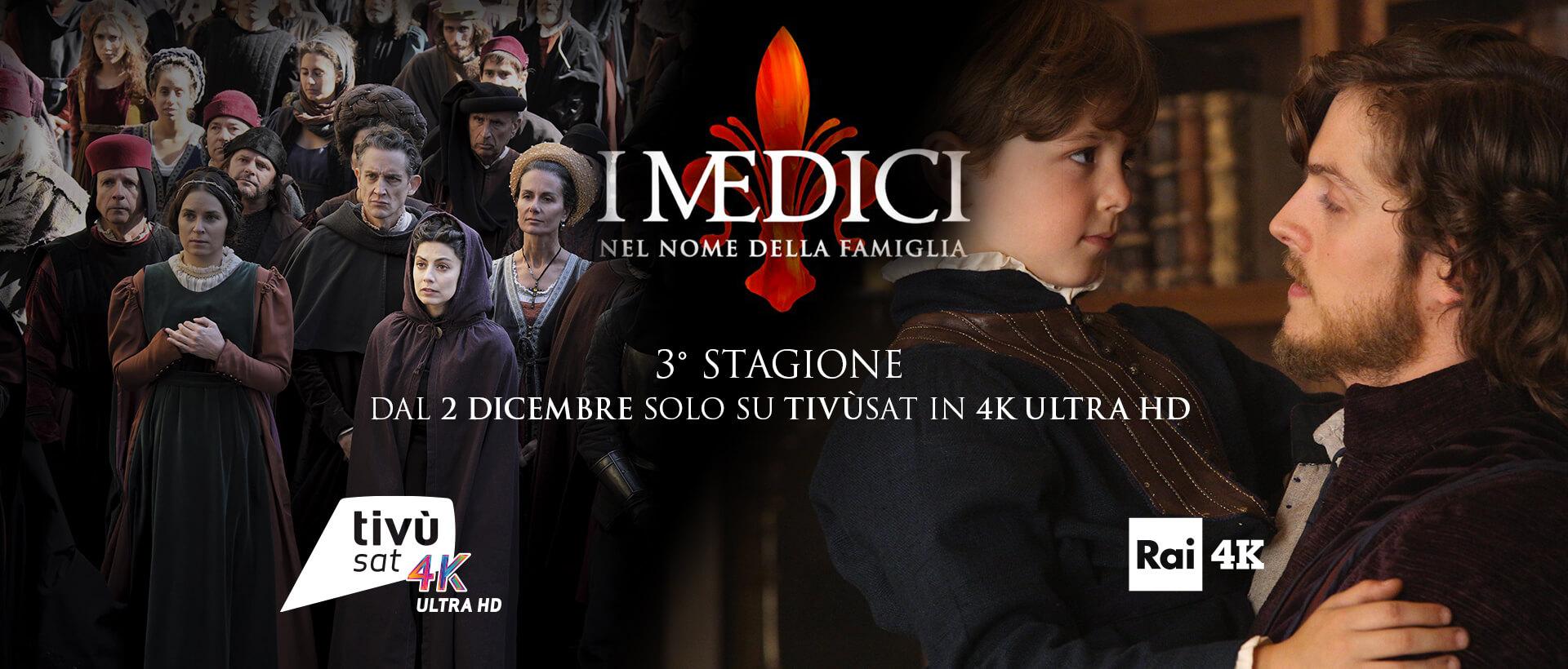 I Medici - Nel nome della famiglia, in Ultra HD Rai 4K al canale 210 tivùsat.