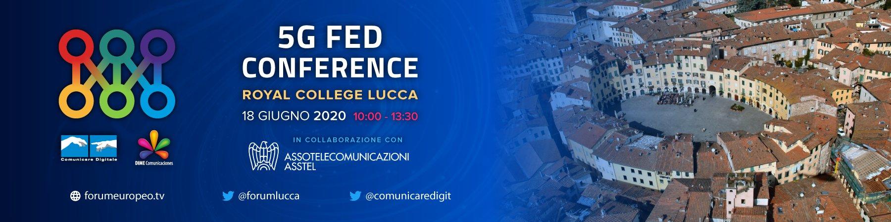 5G FED Conference al 17esimo Forum Europeo Digitale Lucca 2020