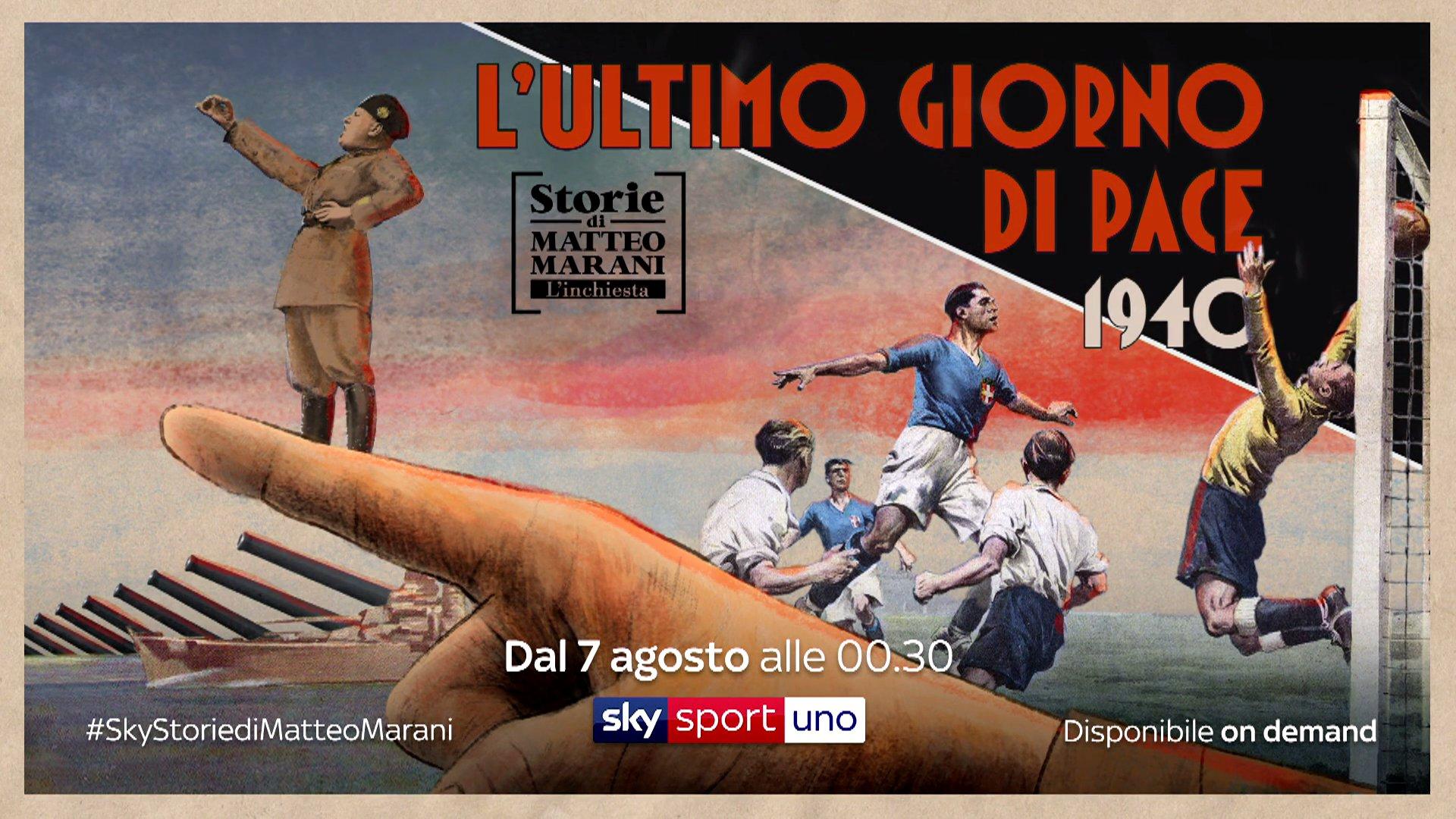 Storie di Matteo Marani su Sky Sport, «9 Giugno 1940 - L'ultimo giorno di pace»