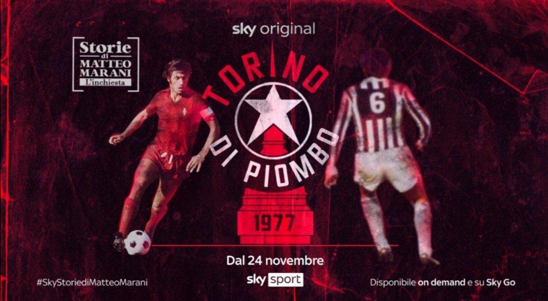 Storie di Matteo Marani su Sky Sport «1977, Torino di Piombo»