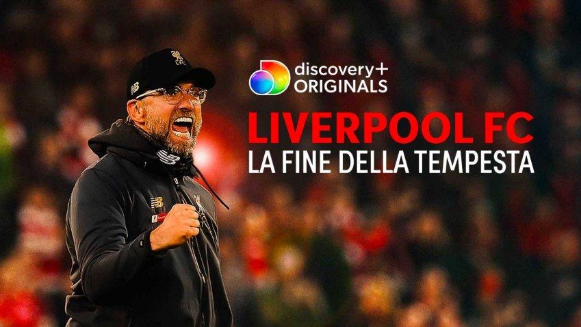 Liverpool F.C. alla fine della tempesta, disponibile su Discovery+