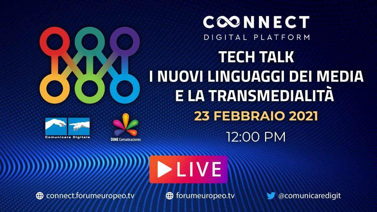 Nuovi Linguaggi Media e Transmedialità Tech Talk. Diretta streaming Digital-News.it