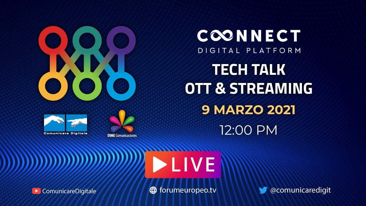 LIVE | Tech Talk Ott & Streaming 9 Marzo 2021. Diretta streaming Digital-News.it