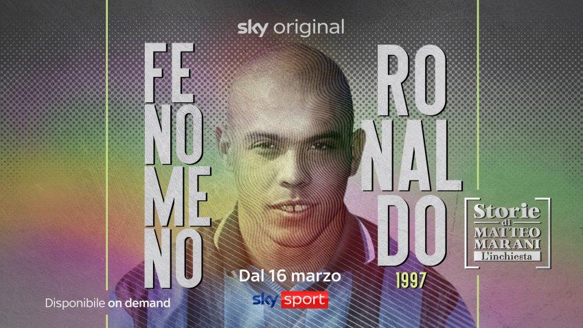 Storie di Matteo Marani dal 16 Marzo su Sky Sport «1997, Fenomeno Ronaldo»