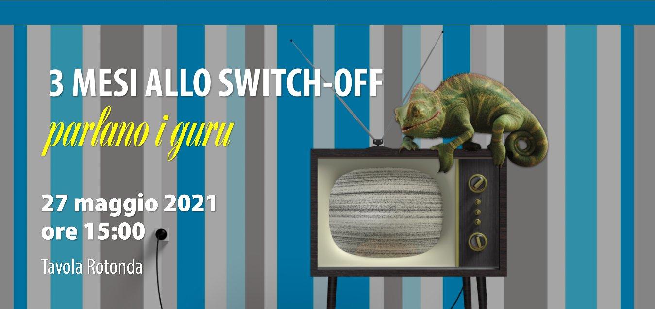 DIRETTA | Evento «3 mesi allo switch off, cosa fare per farcela?»