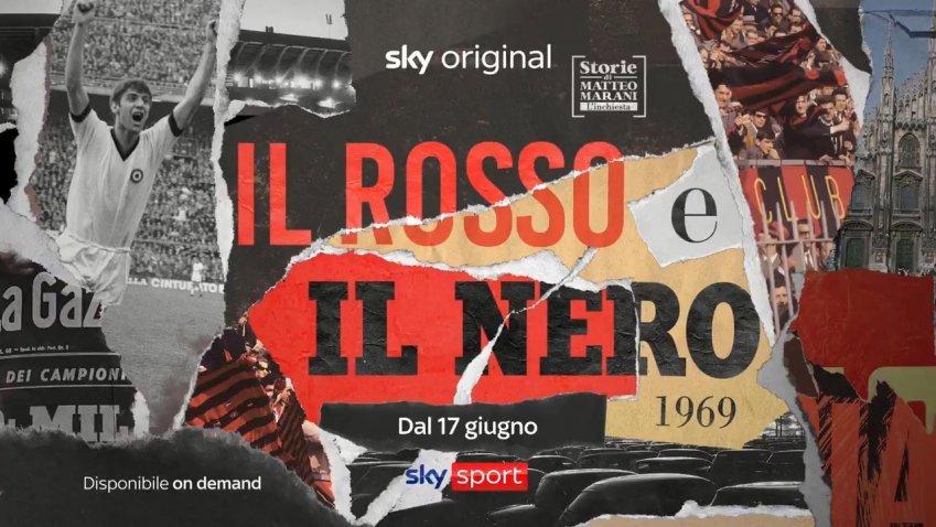 Storie di Matteo Marani su Sky Sport «1969, Il rosso e il nero»