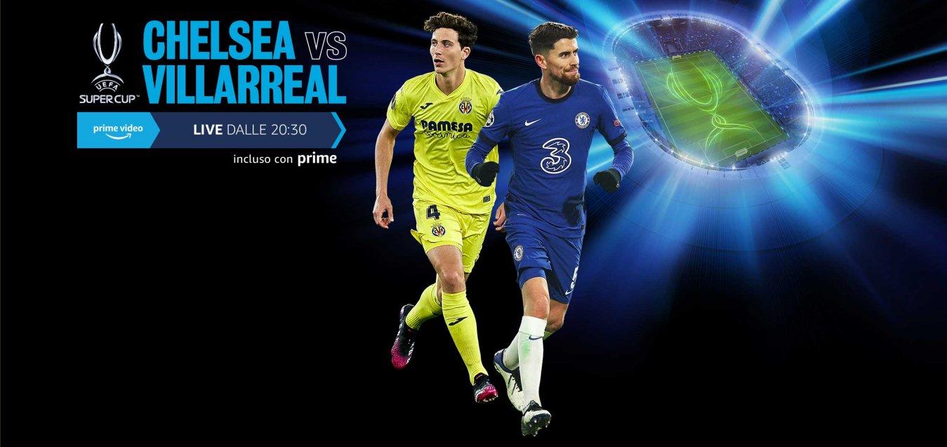 SuperCoppa Europea 2021, Chelsea - Villarreal (diretta esclusiva Amazon Prime Video Sport)