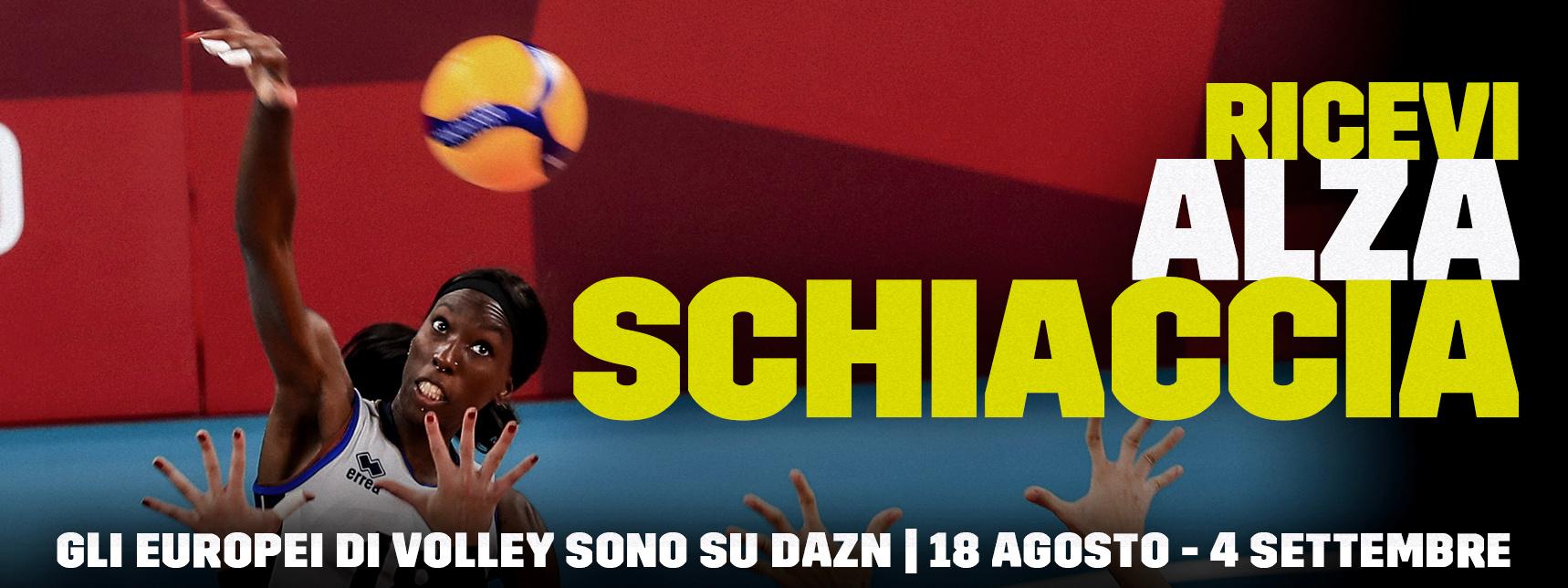 Volley, Europei Femminili 2021 in diretta su DAZN (18 Agosto  - 4 Settembre)