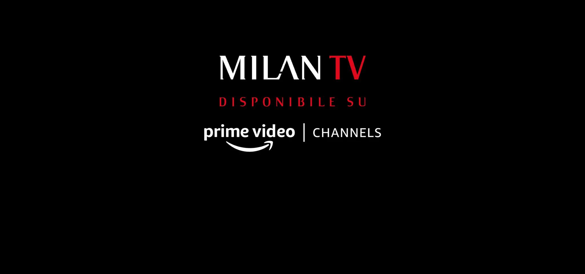 Milan Tv sbarca su Amazon Prime Video Channels