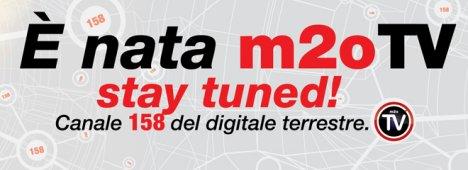Oggi la partenza ufficiale di m2o Tv sul canale 158 del digitale terrestre